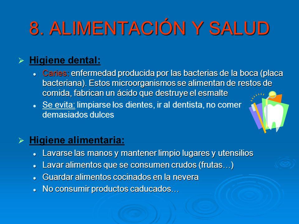 8. ALIMENTACIÓN Y SALUD Higiene dental: Higiene alimentaria: