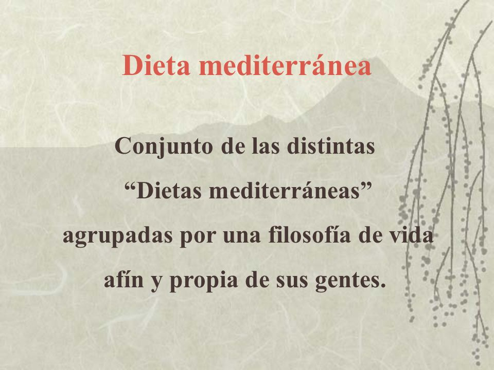 Dieta mediterránea Conjunto de las distintas Dietas mediterráneas