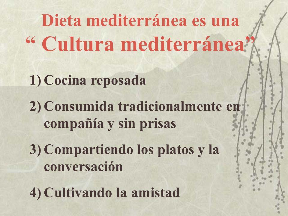 Dieta mediterránea es una Cultura mediterránea