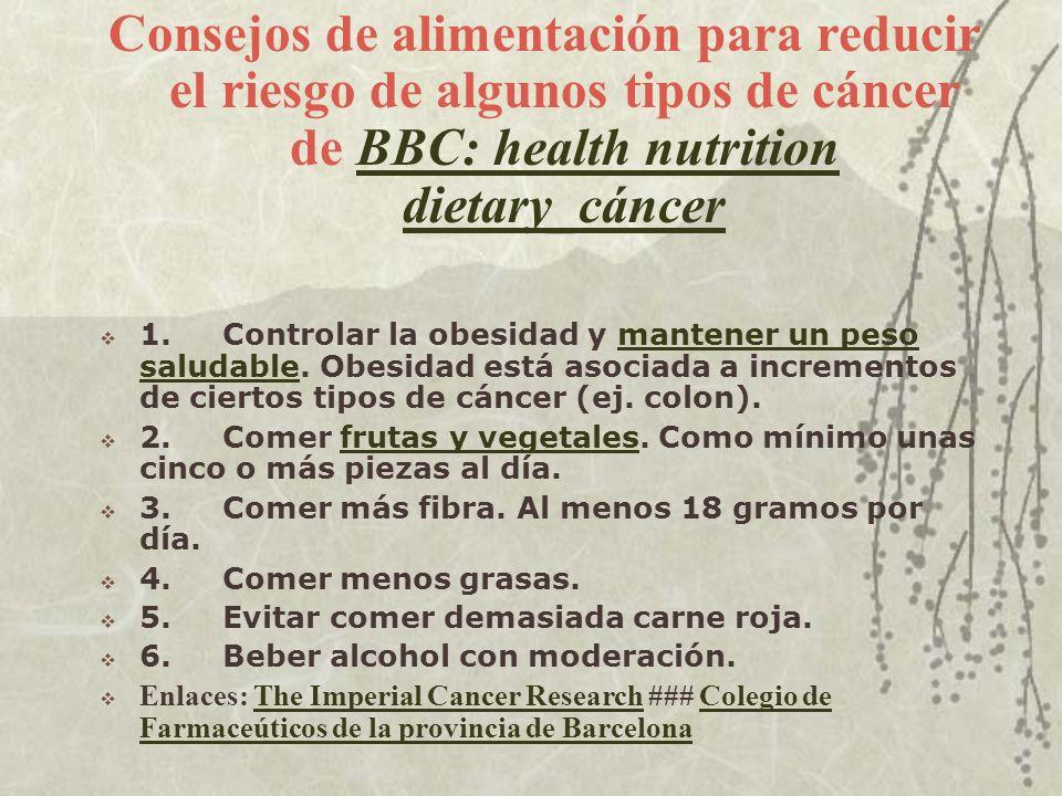 Consejos de alimentación para reducir el riesgo de algunos tipos de cáncer de BBC: health nutrition dietary_cáncer
