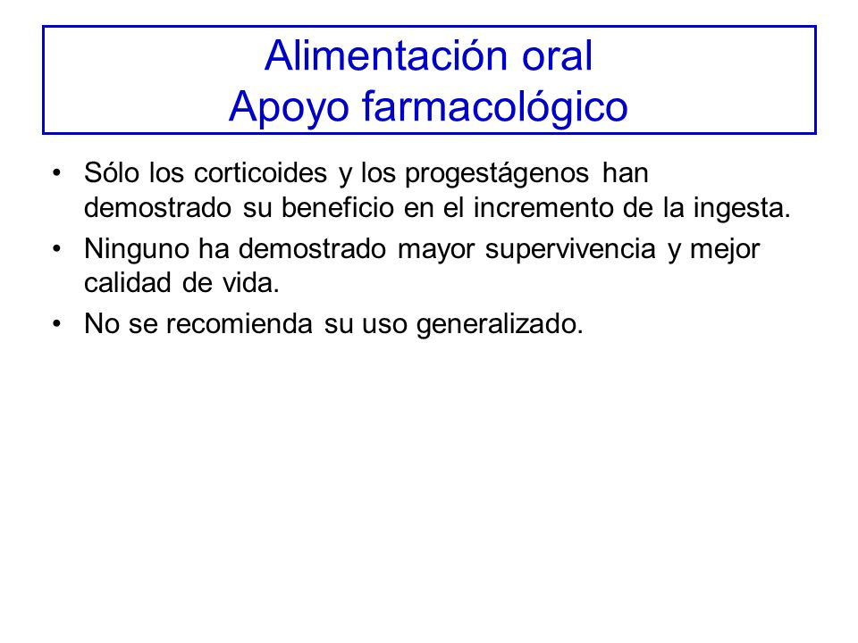 Alimentación oral Apoyo farmacológico