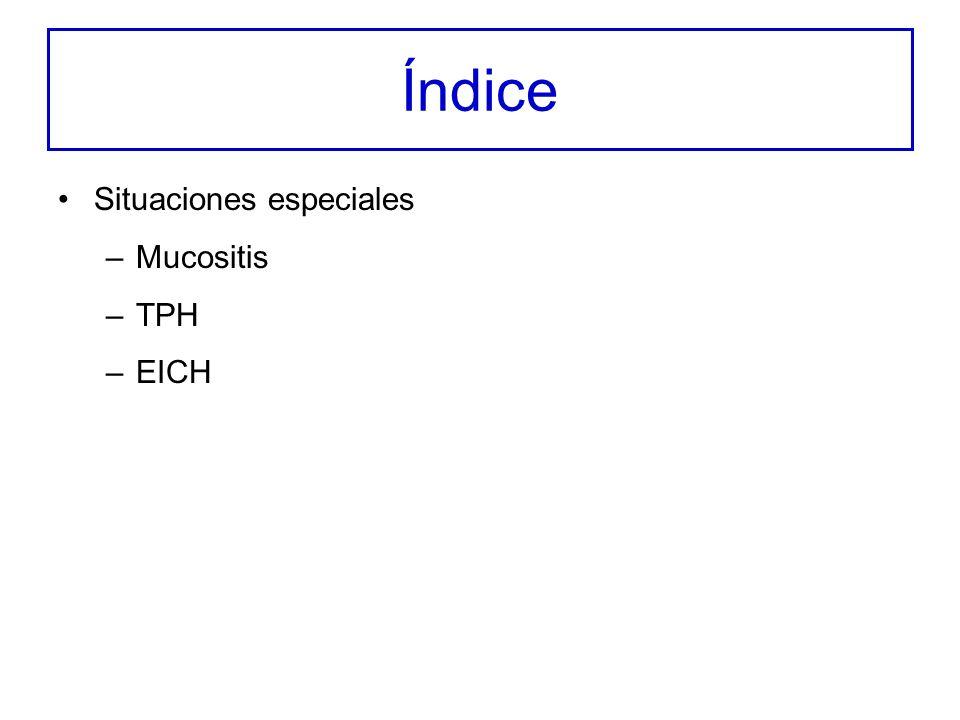 Índice Situaciones especiales Mucositis TPH EICH