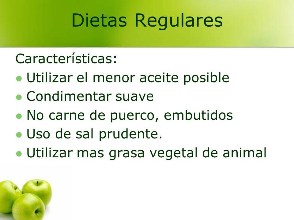 Dietas Regulares Características: Utilizar el menor aceite posible