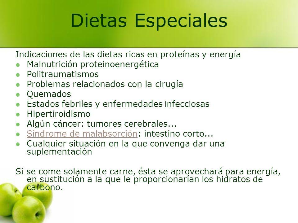 Dietas Especiales Indicaciones de las dietas ricas en proteínas y energía. Malnutrición proteinoenergética.