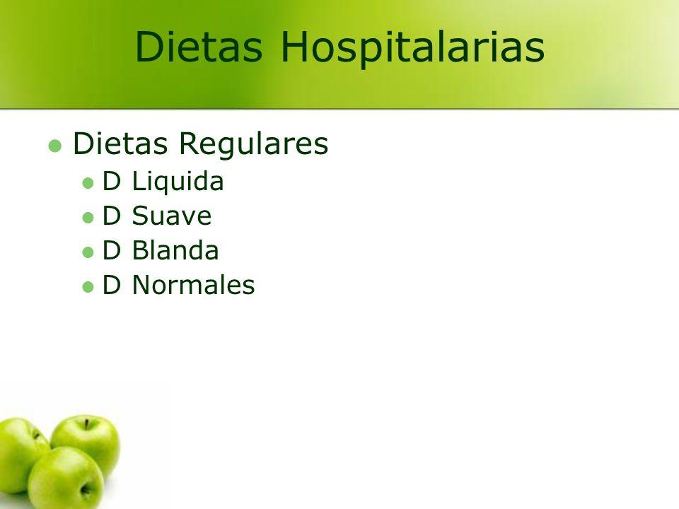 Dietas Hospitalarias Dietas Regulares D Liquida D Suave D Blanda
