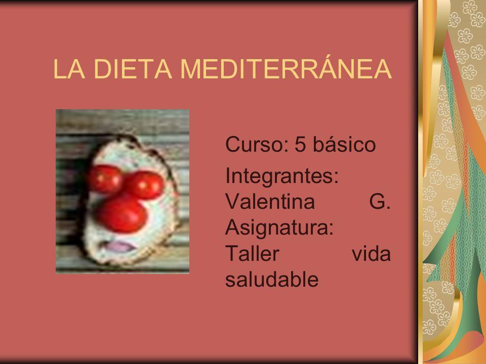 LA DIETA MEDITERRÁNEA Curso: 5 básico