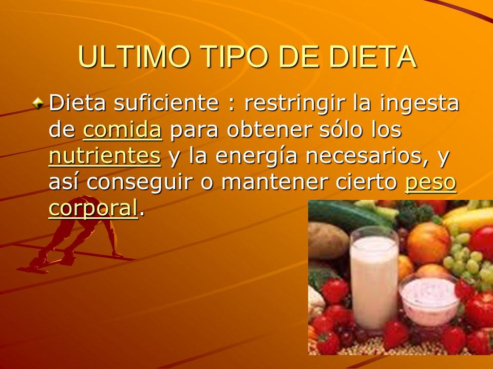 ULTIMO TIPO DE DIETA