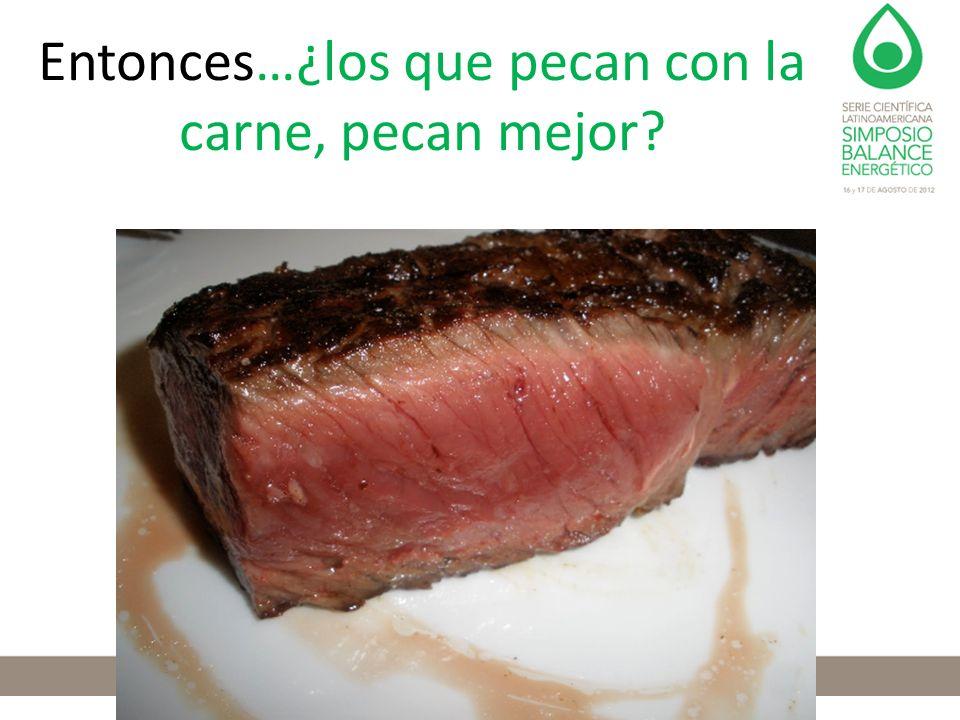 Entonces…¿los que pecan con la carne, pecan mejor