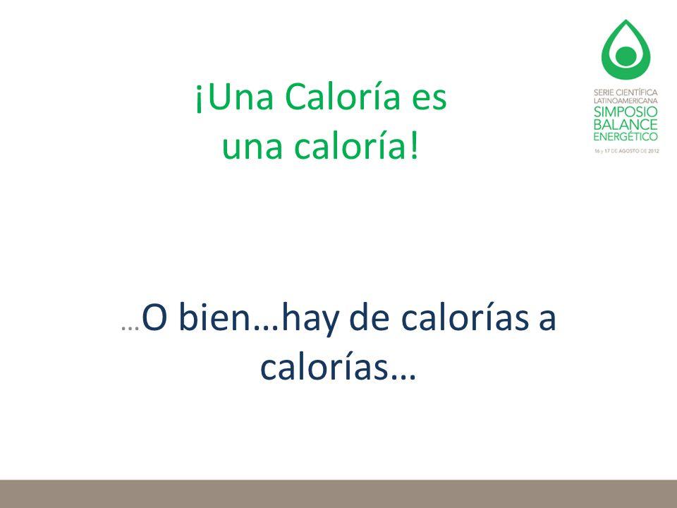 ¡Una Caloría es una caloría!