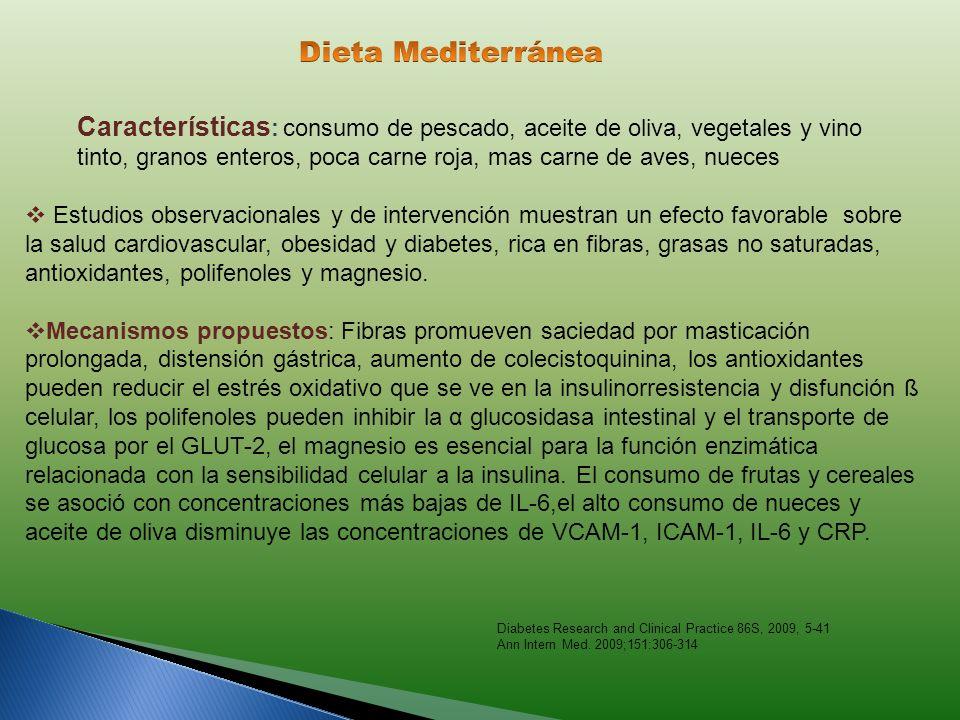 Dieta Mediterránea Características: consumo de pescado, aceite de oliva, vegetales y vino.