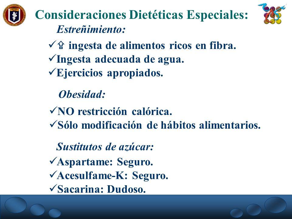 Consideraciones Dietéticas Especiales: