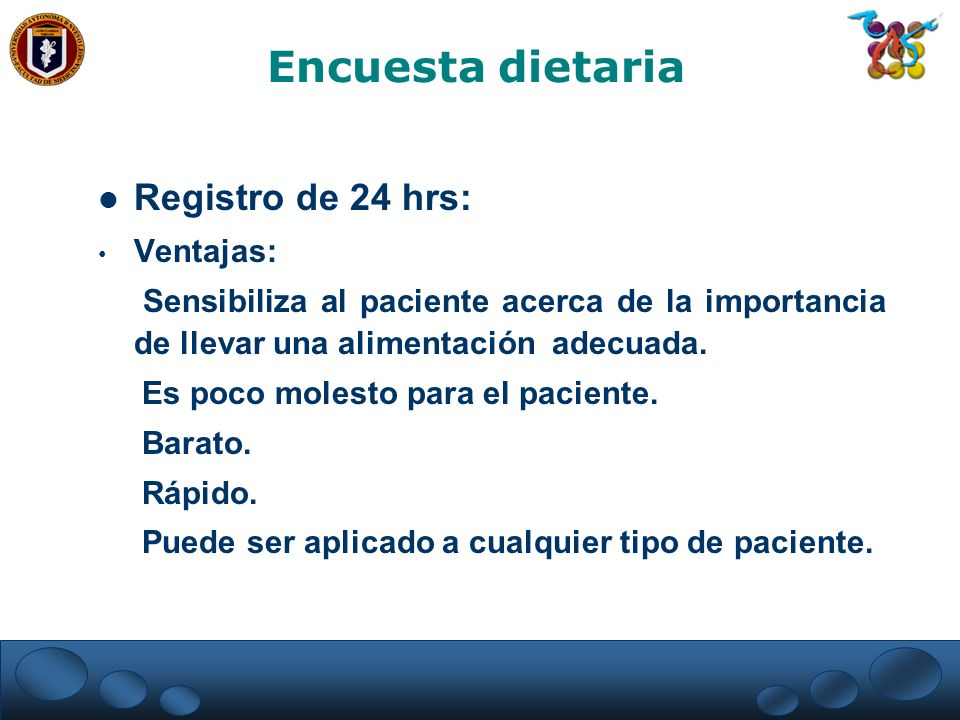 Encuesta dietaria Registro de 24 hrs: Ventajas: