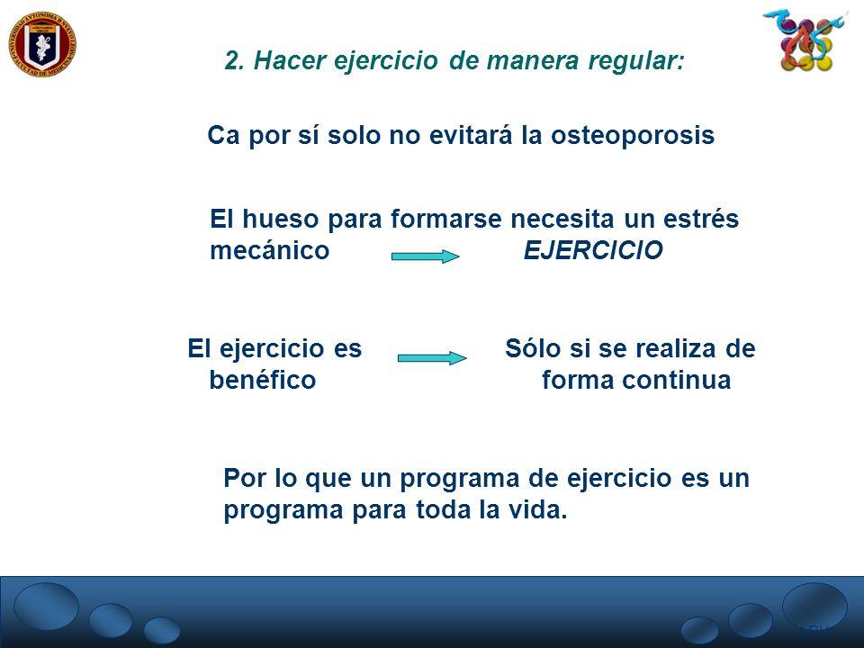 2. Hacer ejercicio de manera regular: