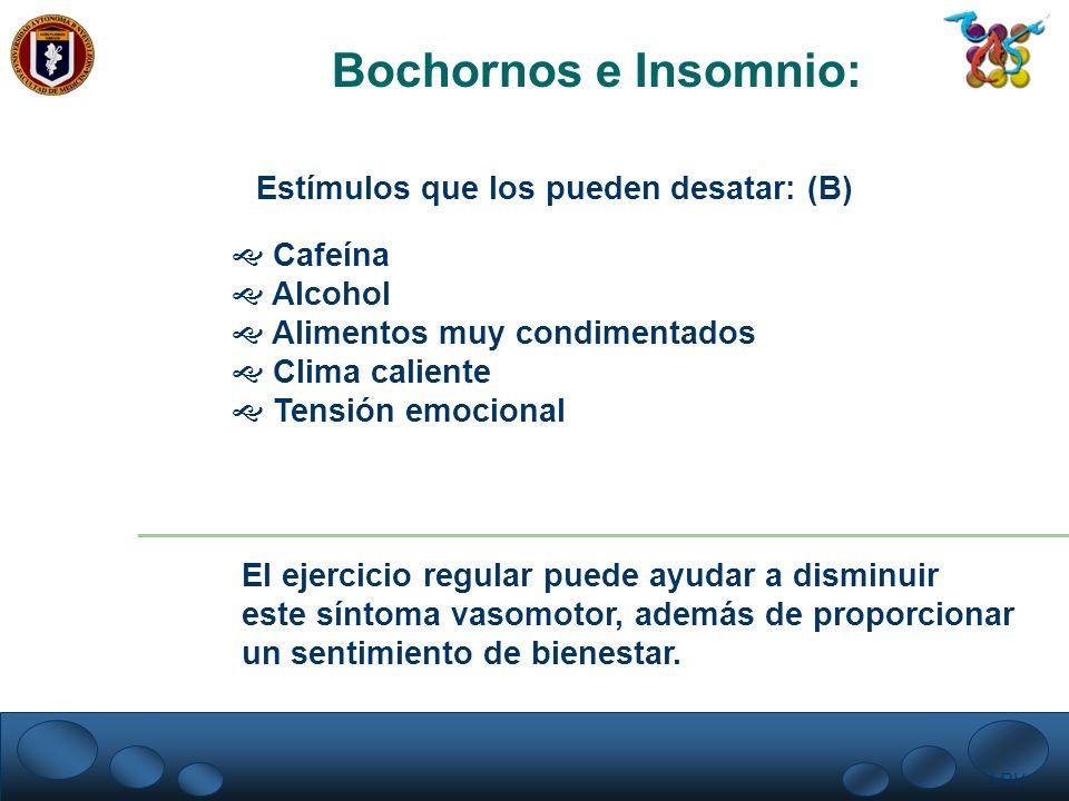 Bochornos e Insomnio: Estímulos que los pueden desatar: (B) Cafeína
