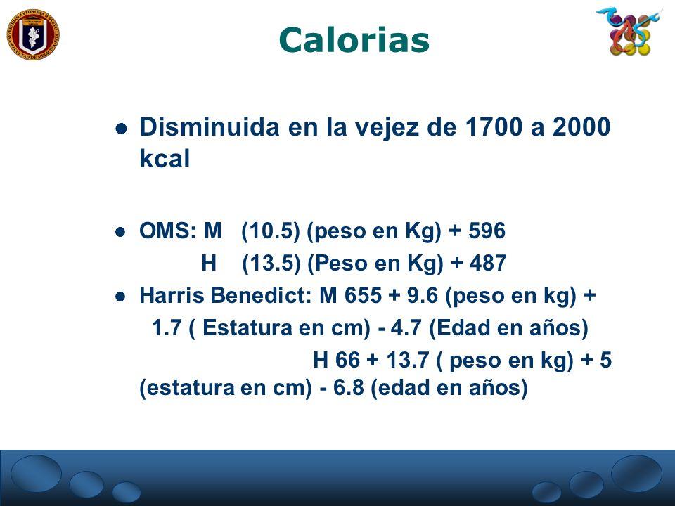 Calorias Disminuida en la vejez de 1700 a 2000 kcal