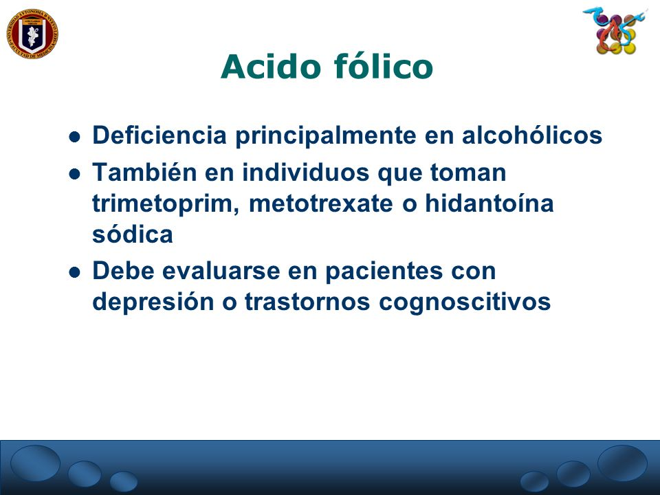 Acido fólico Deficiencia principalmente en alcohólicos