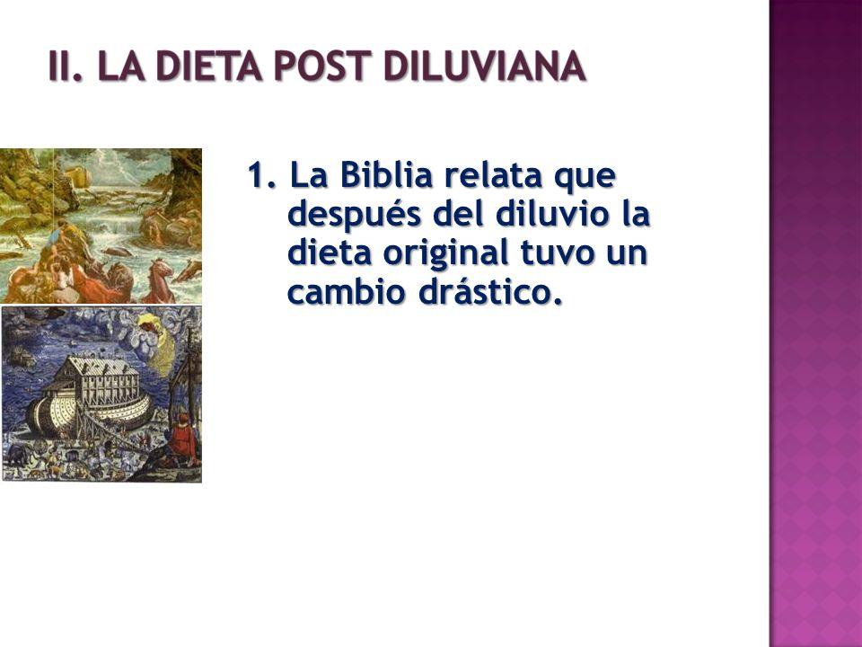 1. La Biblia relata que después del diluvio la dieta original tuvo un cambio drástico.