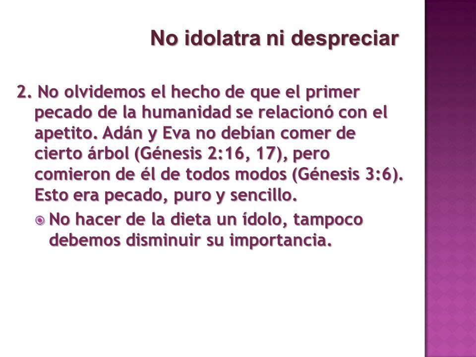 No idolatra ni despreciar