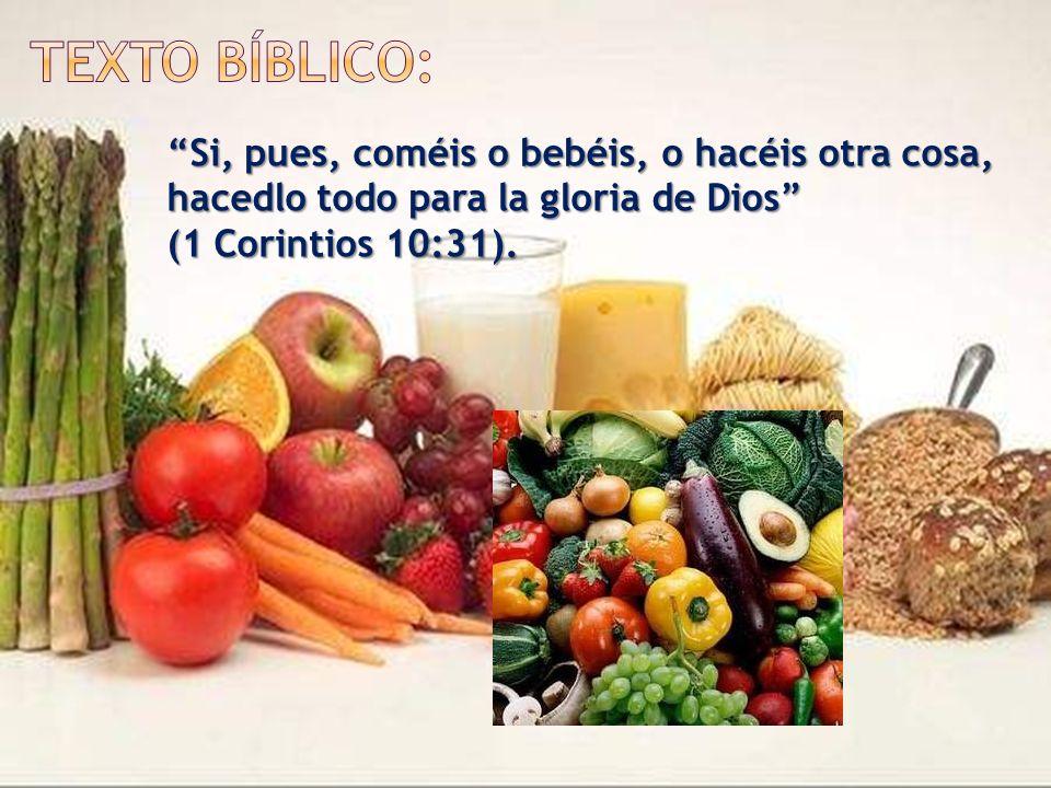 Texto Bíblico: Si, pues, coméis o bebéis, o hacéis otra cosa, hacedlo todo para la gloria de Dios (1 Corintios 10:31).