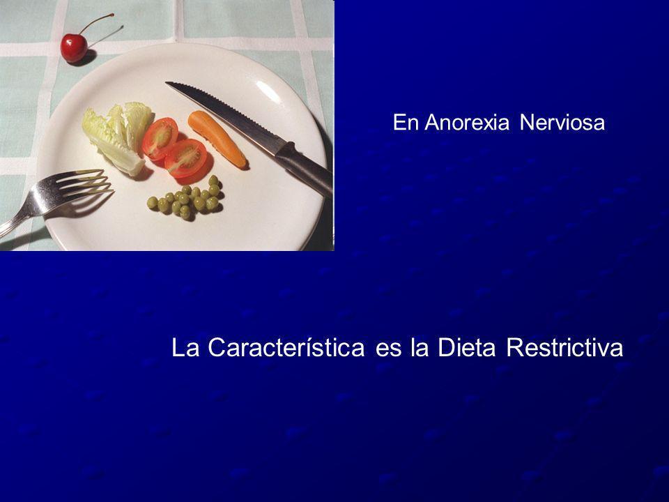 La Característica es la Dieta Restrictiva