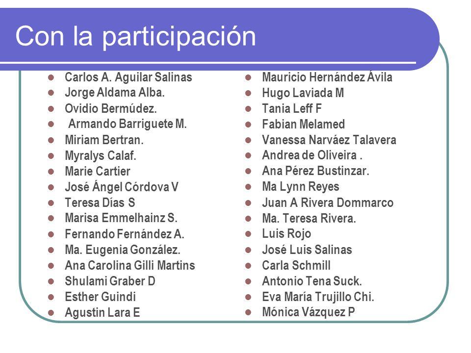 Con la participación Carlos A. Aguilar Salinas Jorge Aldama Alba.