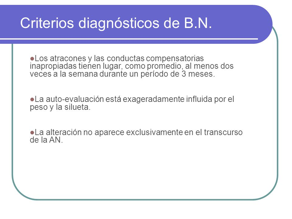 Criterios diagnósticos de B.N.