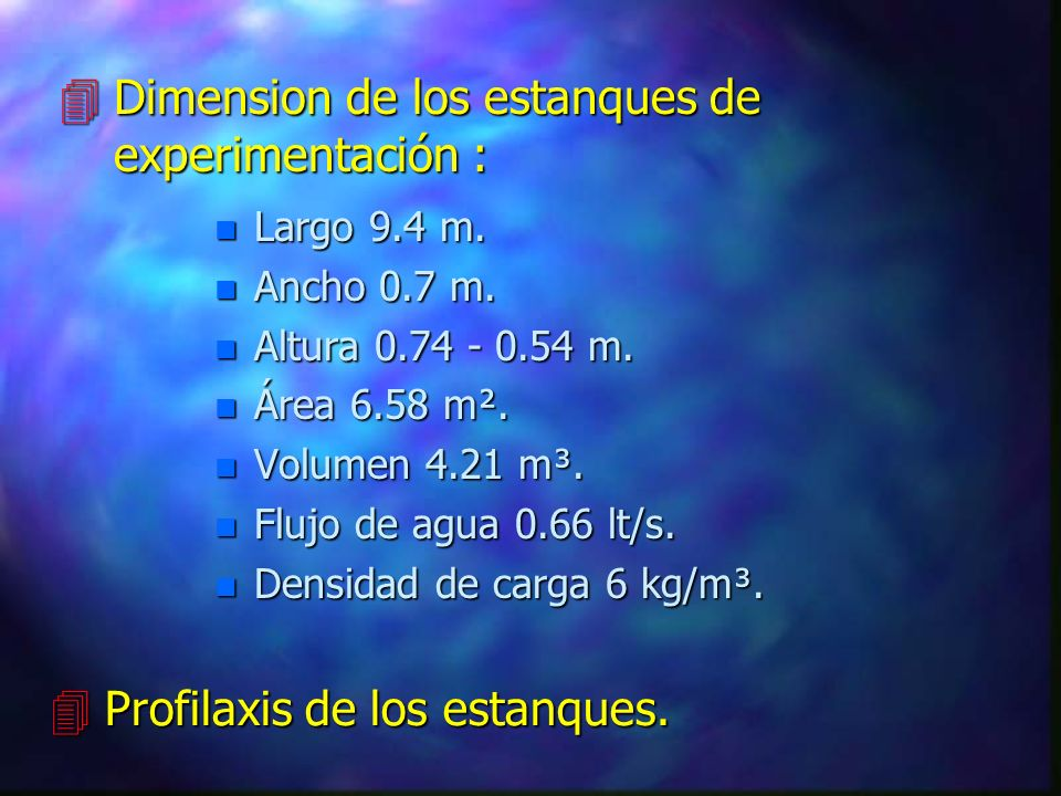 Dimension de los estanques de experimentación :