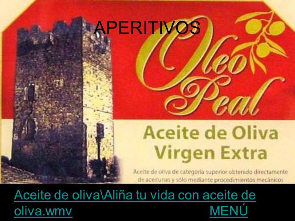 APERITIVOS Aceite de oliva\Aliña tu vida con aceite de oliva.wmv MENÚ