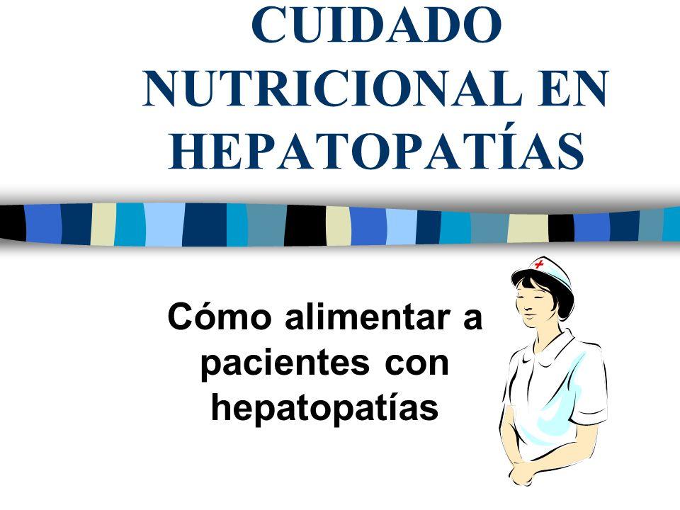CUIDADO NUTRICIONAL EN HEPATOPATÍAS
