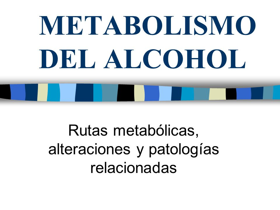 METABOLISMO DEL ALCOHOL