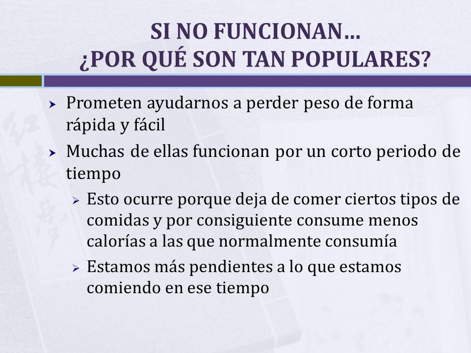 SI NO FUNCIONAN… ¿POR QUÉ SON TAN POPULARES