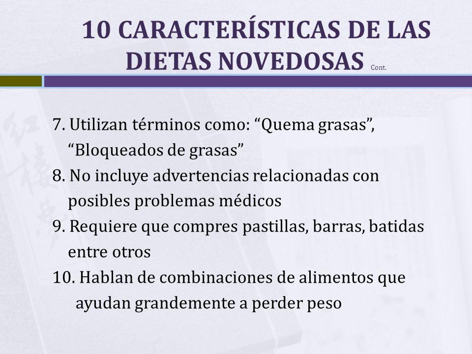 10 CARACTERÍSTICAS DE LAS DIETAS NOVEDOSAS Cont.