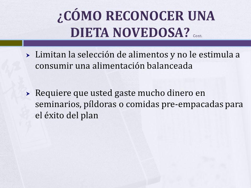¿CÓMO RECONOCER UNA DIETA NOVEDOSA Cont.