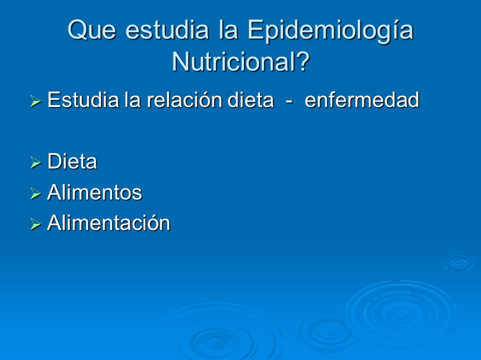 Que estudia la Epidemiología Nutricional