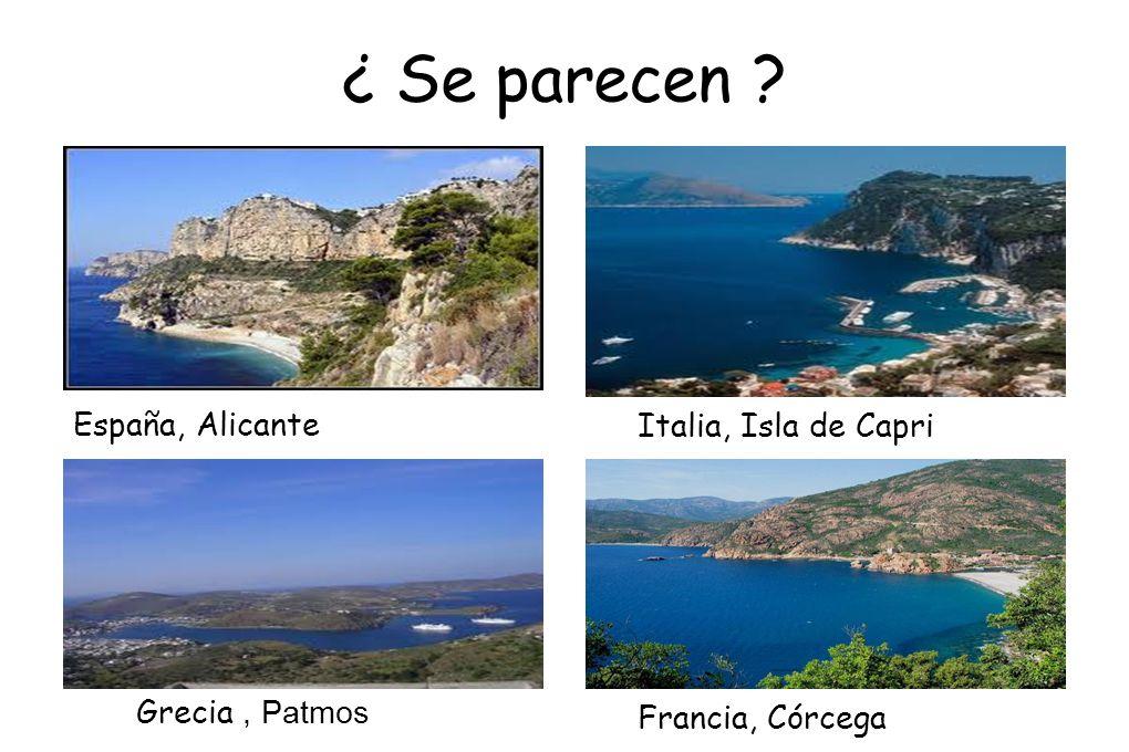 ¿ Se parecen España, Alicante Italia, Isla de Capri Grecia , Patmos
