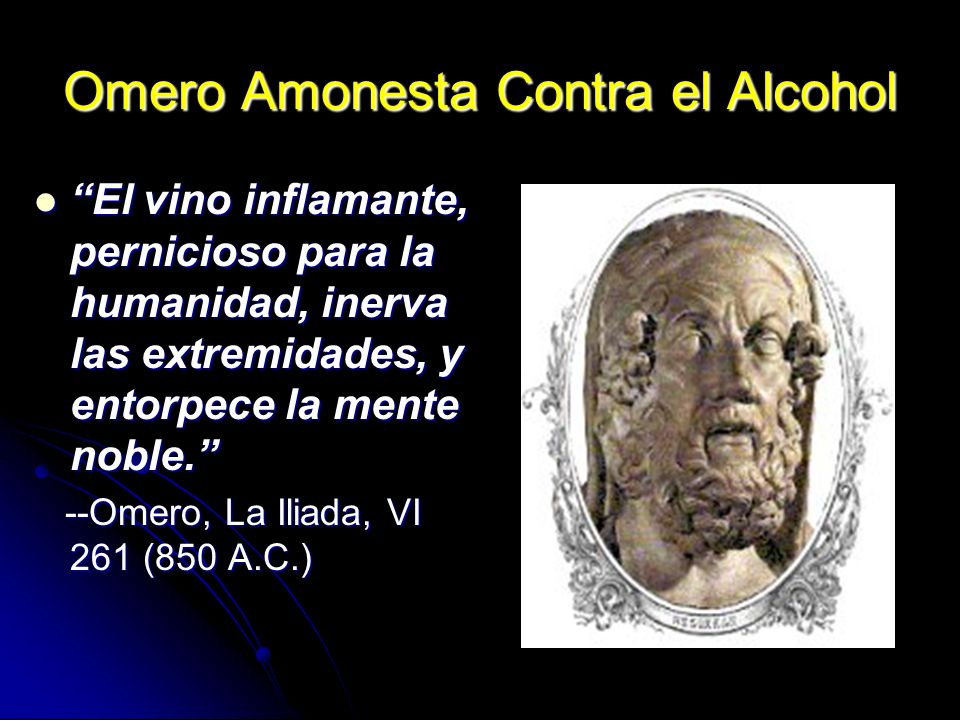 Omero Amonesta Contra el Alcohol