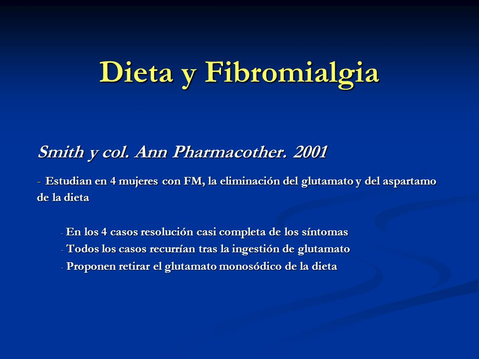 Dieta y Fibromialgia Smith y col. Ann Pharmacother. 2001