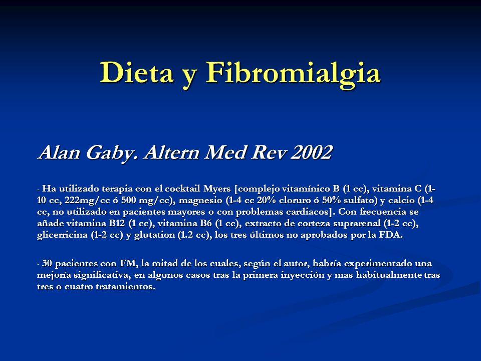 Dieta y Fibromialgia Alan Gaby. Altern Med Rev 2002