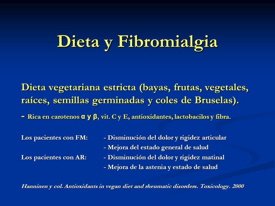 Dieta y Fibromialgia Dieta vegetariana estricta (bayas, frutas, vegetales, raíces, semillas germinadas y coles de Bruselas).