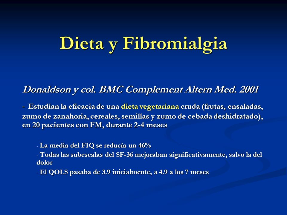 Dieta y Fibromialgia Donaldson y col. BMC Complement Altern Med. 2001.