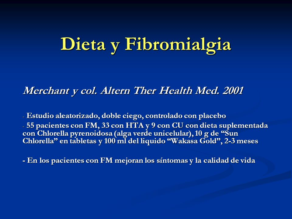 Dieta y Fibromialgia Merchant y col. Altern Ther Health Med. 2001