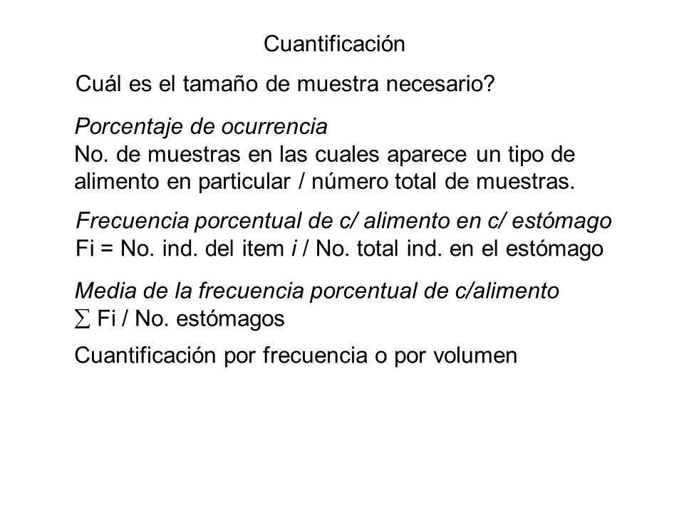 Cuantificación Cuál es el tamaño de muestra necesario Porcentaje de ocurrencia. No. de muestras en las cuales aparece un tipo de.