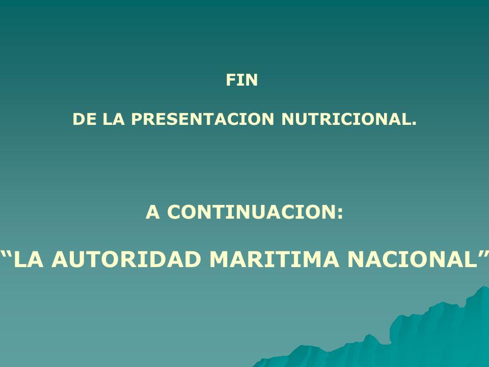 DE LA PRESENTACION NUTRICIONAL. LA AUTORIDAD MARITIMA NACIONAL