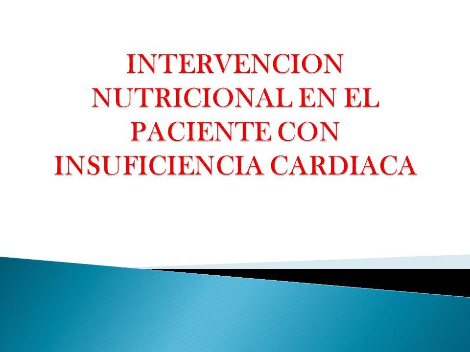 INTERVENCION NUTRICIONAL EN EL PACIENTE CON INSUFICIENCIA CARDIACA