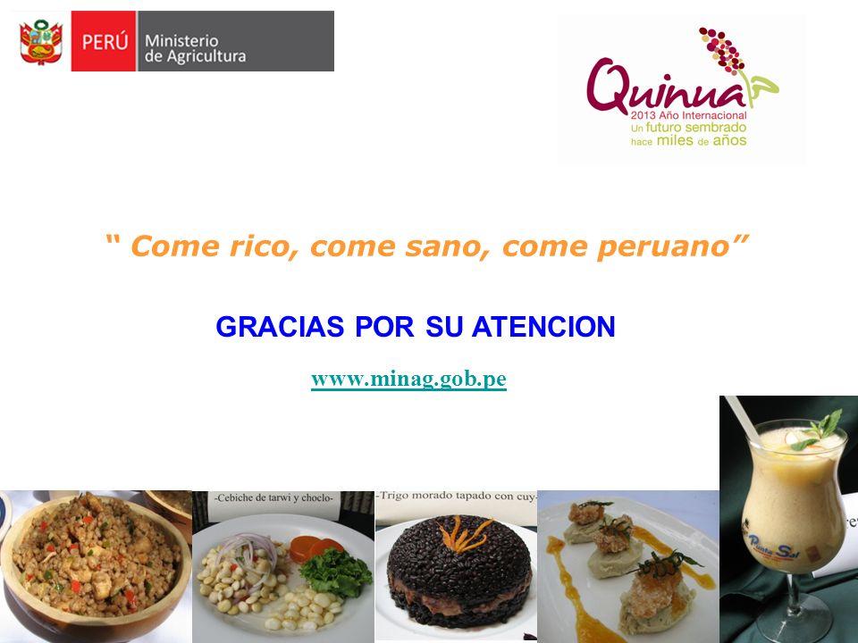 Come rico, come sano, come peruano GRACIAS POR SU ATENCION