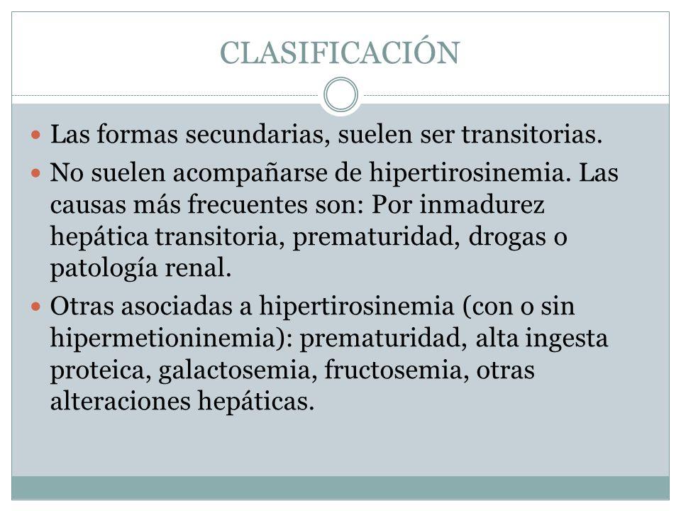 CLASIFICACIÓN Las formas secundarias, suelen ser transitorias.