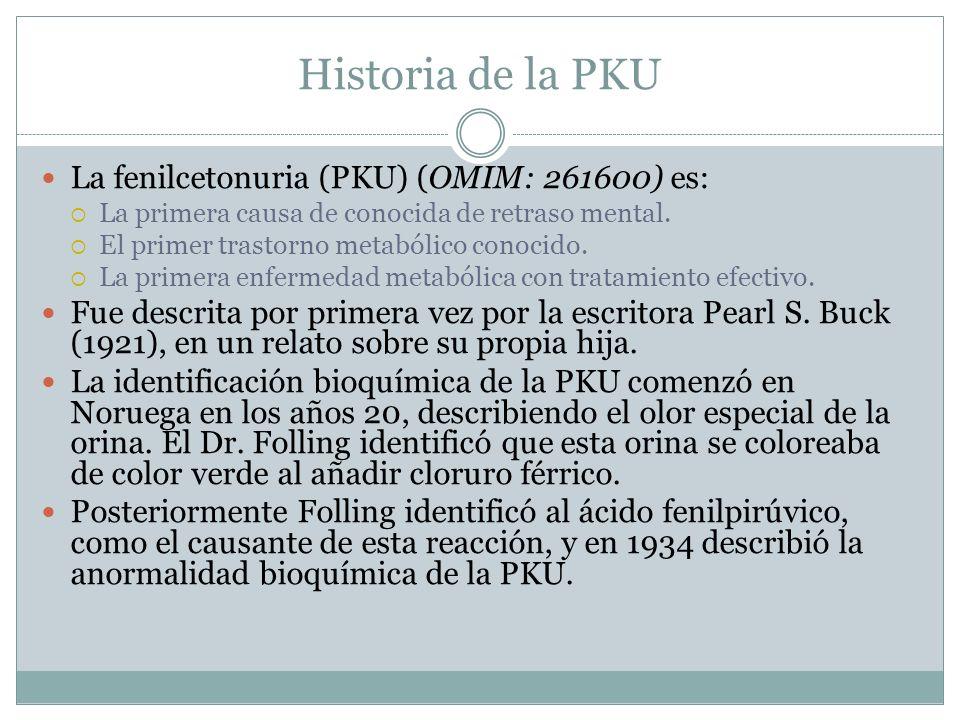 Historia de la PKU La fenilcetonuria (PKU) (OMIM: 261600) es: