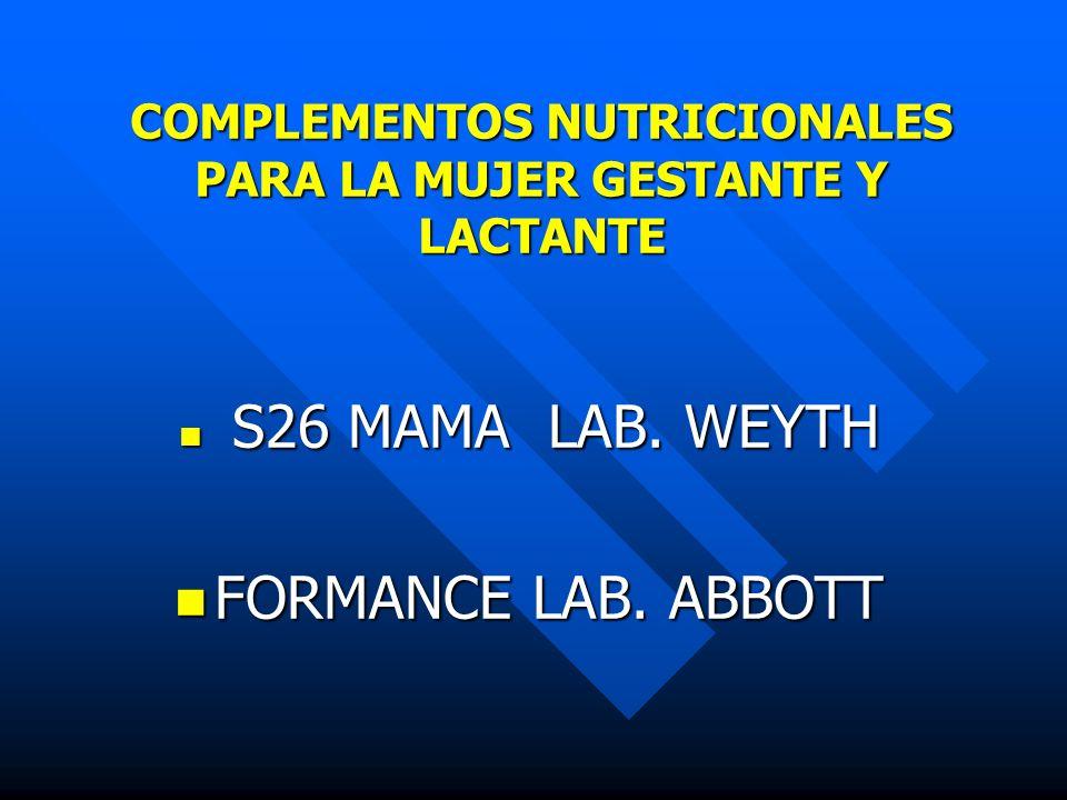 COMPLEMENTOS NUTRICIONALES PARA LA MUJER GESTANTE Y LACTANTE