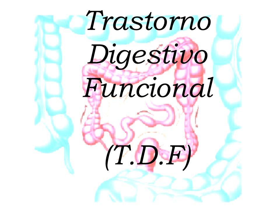 Trastorno Digestivo Funcional (T.D.F)