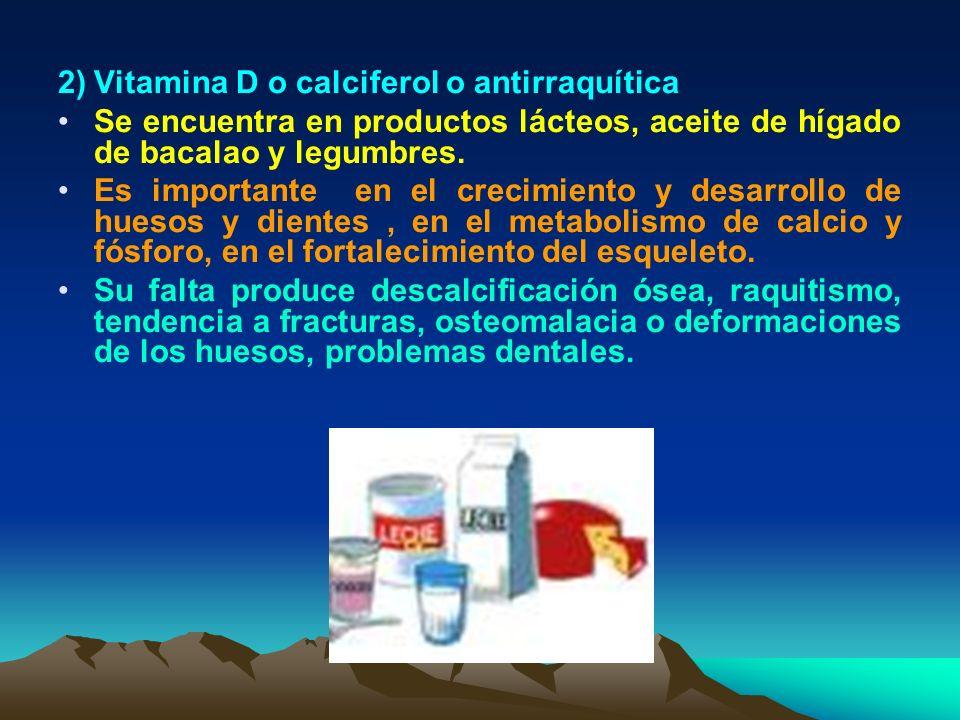 2) Vitamina D o calciferol o antirraquítica